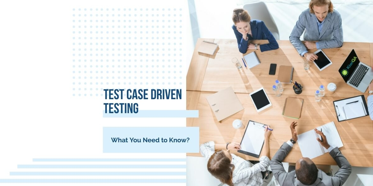 Test Case driven Testing- What You Need to Know