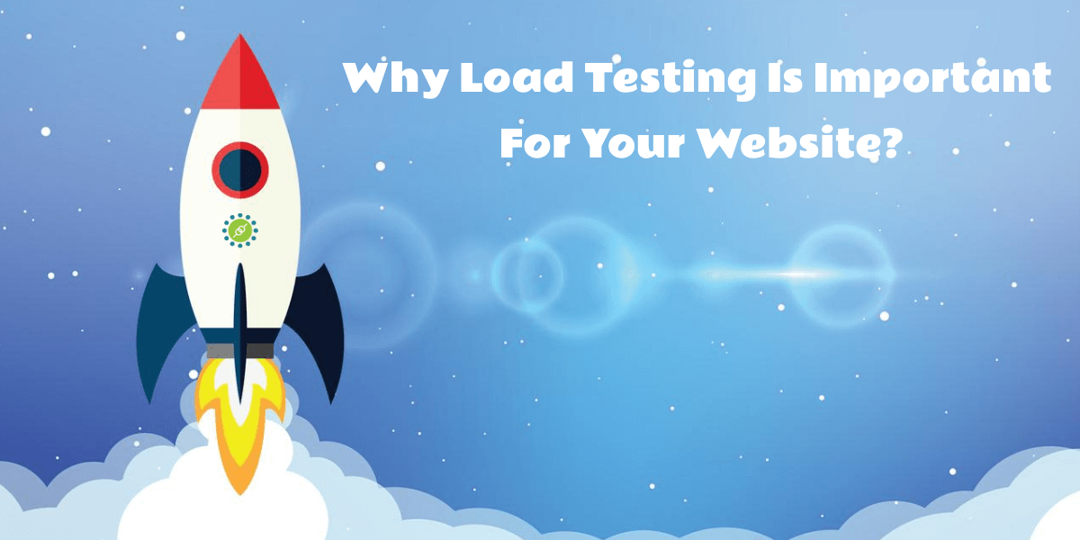 Why Load Testing Is Important For Your Website?