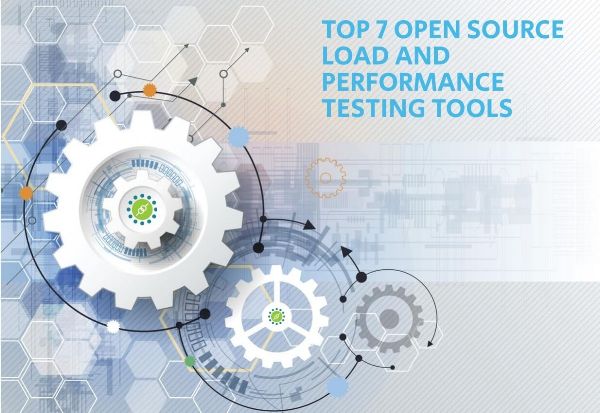 Top 7 Open Source Load and Performance Testing Tools