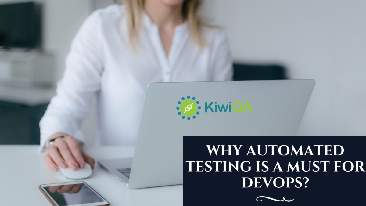 Why Automated Testing Is A Must for DevOps