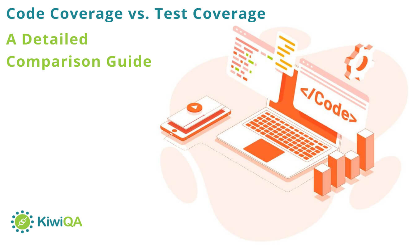 Code Coverage vs. Test Coverage – A Detailed Comparison Guide